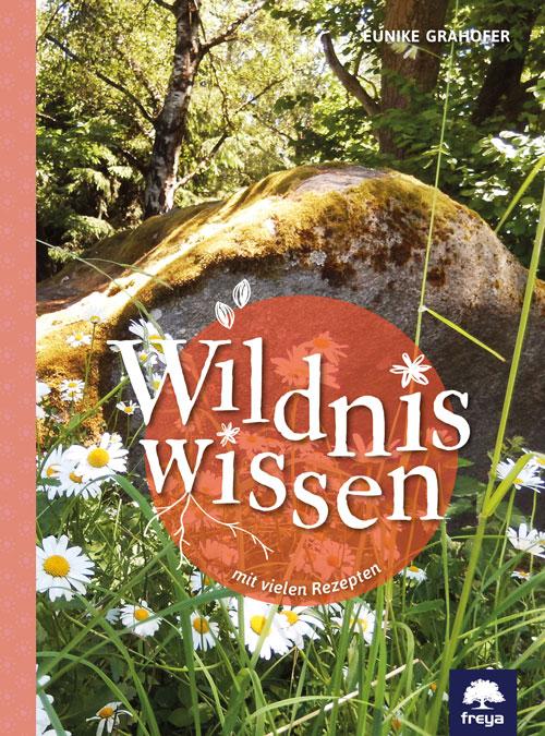 Cover von Eunike Grahofers Neuerscheinung Wildniswissen