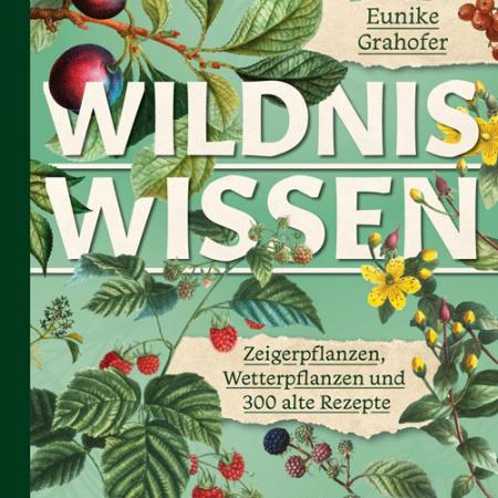 Buchcover Gruen mit Pflanzen Wildniswissen Eunike Grahofer